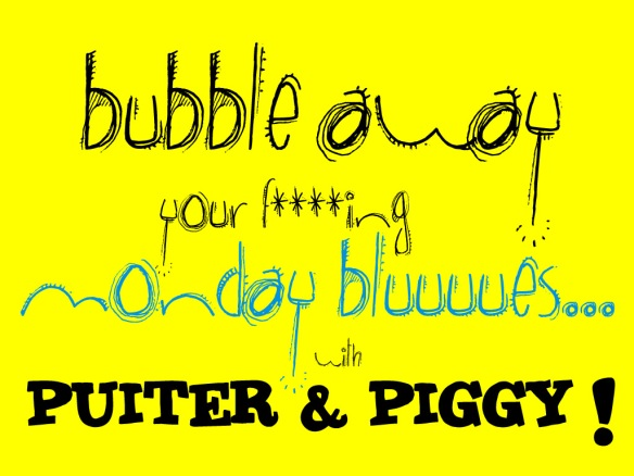 monday bubbles with puiter and piggy